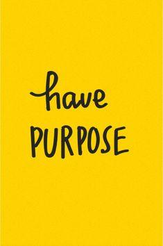Have Purpose! ✌️✌️ #yellow #yellowaesthetic #quotes