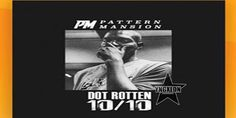 YNGxLDN: NEW MUSIC: DOT ROTTEN - 10/10