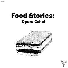 Food Stories: Opera Cake - Taste The Cook