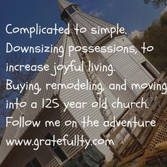 Join me on the adventure of moving into a church, downsizing stuff, increasing experiences.