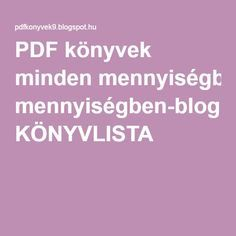 PDF könyvek minden mennyiségben-blog: KÖNYVLISTA Activities For Kids, Pdf, Album, Teaching, Blog, Children Activities, Blogging, Kid Activities, Education