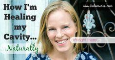 How I'm healing my cavity naturally by www.kulamama.com