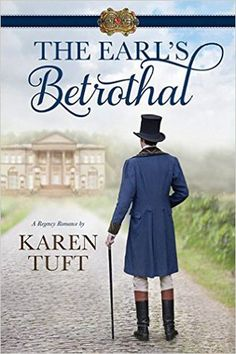 The Earl's Betrothal by Karen Tuft. Regency Romance. New LDS Fiction