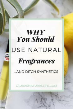 Why You Should Use Natural Fragrances and Ditch Synthetic Fragrances. Synthetic fragrances are a cocktail of toxic chemicals and are often tested on animals. Ditch the fragrances full of paraben and pthlalates!