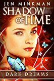 Free Kindle Book -   Shadow of Time: Dark Dreams: YA Paranormal Romance