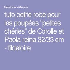 """tuto petite robe pour les poupées """"petites chéries"""" de Corolle et Paola reina 32/33 cm - fildeloire"""