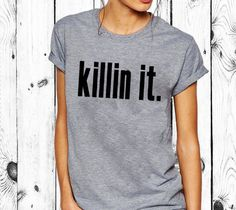 Queen Apparel-killing it shirt -QueenApparel.com http://www.queenapparel.com