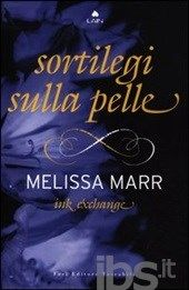Ink exchange. Sortilegi sulla pelle, Marr Melissa