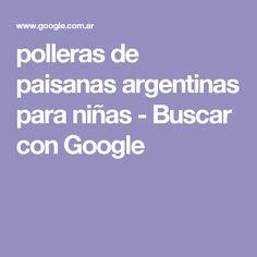polleras de paisanas argentinas para niñas - Buscar con Google