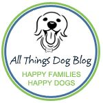 All Things Dog Blog - Strategies for happy dogs and happy families!