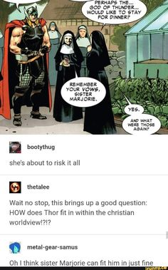 """She's about to risk n all Wan no smp. this brings up a good quesuon: HOW does Thor m in within the christian worldview?"""" on I think sister Marjorie can m m in just (me - iFunny :) Marvel Jokes, Marvel Funny, Marvel Dc Comics, Marvel Avengers, Avengers Memes, Dc Memes, Funny Memes, Geeks, Oui Oui"""