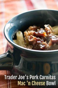 Trader Joe's Pork Carnitas Mac 'n Cheese Bowl - The Coupon Project