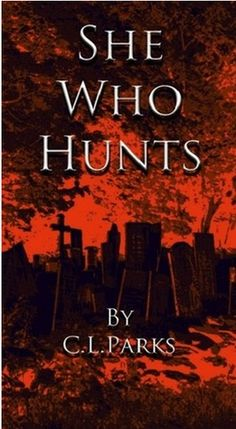 REVIEW by Beth: She Who Hunts by C.L. Parks (@clparks05 , @bunnybetha )