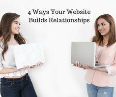 4 Ways Your Website Builds Relationships