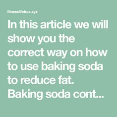 In this article we will show you the correct way on how to use baking soda to reduce fat. Baking soda contains alkalinizing and digestive compounds that are helpful in removing belly, back, arm and thigh fat. Here Are 3 Baking Soda Recipe To Eliminate Fat: Recipe 1: Ingredients: 1 tsp. of baking soda 1…