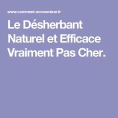 Le Désherbant Naturel et Efficace Vraiment Pas Cher.