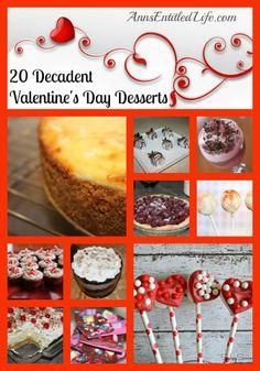 20 Decadent Valentine's Day Desserts  http://www.annsentitledlife.com/recipes/20-decadent-valentines-day-desserts/