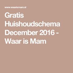 Gratis Huishoudschema December 2016 - Waar is Mam
