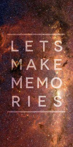 Let's Make Memories