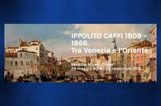 'IPPOLITO CAFFI 1809 – 1866. Tra Venezia e l'Oriente' exhibition at Museo Correr in Venice Painting, Art, Museum, Italia, Art Background, Painting Art, Kunst, Paintings, Performing Arts