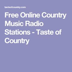 Free Online Country Music Radio Stations - Taste of Country