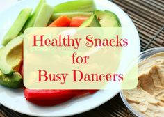 Healthy snacks for busy dancers