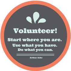 """Volunteer! """"Start where you are. Use what you have. Do what you can."""" Arthur Ashe. #volunteer #quote Volunteer Week, Volunteer Quotes, Volunteer Ideas, Volunteer Gifts, Volunteer Groups, Volunteer Abroad, Volunteer Management, Start Where You Are, Volunteer Appreciation"""