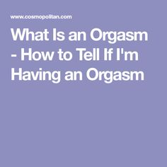 How can you tell if you ve had an orgasm