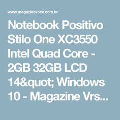 "Notebook Positivo Stilo One XC3550 Intel Quad Core - 2GB 32GB LCD 14"" Windows 10 - Magazine Vrshop"