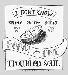 """FALL OUT BOY. I don't know where I'm going but I don't think I'm coming home. """"Alone Together."""""""