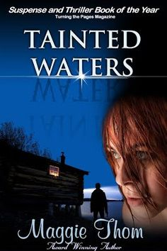 Guest Post and Giveaway: Tainted Waters by Maggie Thom ~ Description: He didn't commit suicide but who's going to believe her...