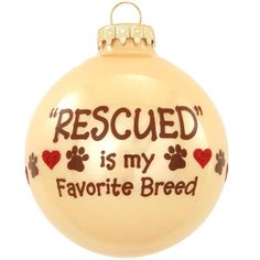 Rescued Is My Favorite Breed Glass Ornament $10.99