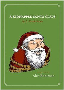 Free to read Christmas classic short story - A Kidnapped Santa Claus by L Frank Baum. Also, free downloads available to your Kindle, Nook, iPad, etc.