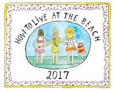 How to Live at the Beach 2017 Calendar by Sandy Gingras