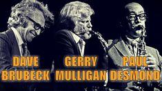 Слушать Dave Brubeck Trio Feat Gerry Mulligan And Paul Desmond Berliner Jazztage 1972 онлайн в хорошем качестве 320 Jazz Blues, Blues Music, Gerry Mulligan, Jazz Saxophone, Dave Brubeck, Jazz Standard, Jazz Music, Songs, Film