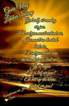 Evening Greetings, Goeie Nag, Goeie More, Afrikaans Quotes, Night Quotes, Prayer Quotes, Poems, Thoughts, Sleep Tight