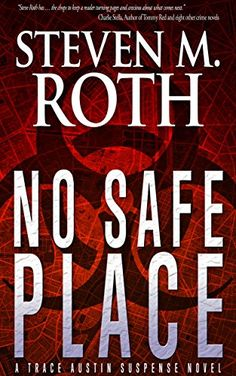 """Read """"No Safe Place The Trace Austin suspense series, by Steven M. Roth available from Rakuten Kobo. What if the president of the United States authorized a secret biological weapon attack against an American city as part. Thriller Books, Mystery Thriller, Book 1, This Book, Safe Place, Good People, Books To Read, Audiobooks, Novels"""