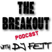 The Breakout Podcast with DJ Fett- Breaks Beats n Bass    http://www.djfett.com/breakout