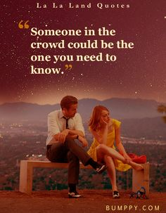 16 Quotes From Award Winning Movie 'La La 'Land' That Will Inspire You Movie Love Quotes, Famous Movie Quotes, Life Quotes Love, Film Quotes, La La Land Movie Quotes, Lala Land Quotes, Eleanor Roosevelt, Winston Churchill, Being There For Someone Quotes