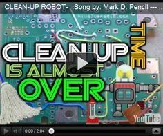 this one's for Derrick.... do the robot cleanup song : )