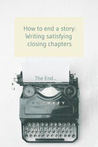 How to end a story: Write satisfying closing chapters