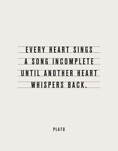 """... until another heart whispers back"" -Plato"