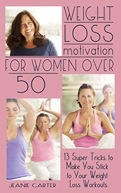 Weight Loss Motivation for Women Over 50: 13 Super Tricks to Make You Stick to Your Weight Loss Workouts by Jeanie Carter http://www.amazon.com/dp/B0131RUO90/ref=cm_sw_r_pi_dp_mItmwb1VA13MG