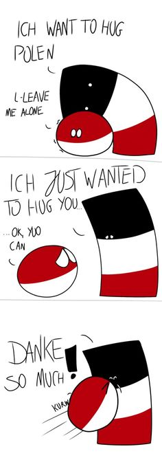 quick comic cause I'm busyReich is actually not that bad as everyone think he is ^^ characters: Polandball, Reichtangle holy molly this page is l . Hug me Polen! Hetalia, Humans Meme, Mundo Comic, Ichimatsu, Wattpad, Country Art, Hug Me, Fun Comics, Haha Funny