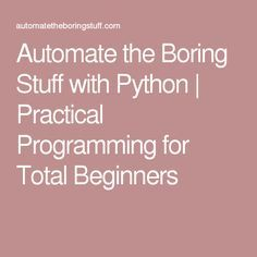 Automate the Boring Stuff with Python   Practical Programming for Total…