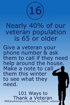 101 Ways to Thank a Veteran - Care for our aging Veterans www.militaryavenue.com/ways_to_thank_veteran
