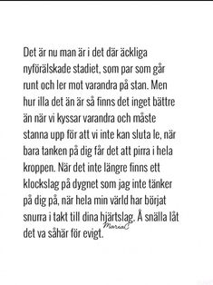 One Day Quotes, Quote Of The Day, Love Quotes, Swedish Quotes, Deep Quotes About Love, Love Thoughts, Truth Of Life, Different Quotes, What Is Love
