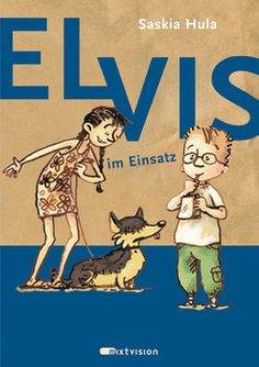 Saskia Hula / Eva Muszynski: Elvis im Einsatz. Mixtvision Verlag. #kinderbuch #detektiv #roman