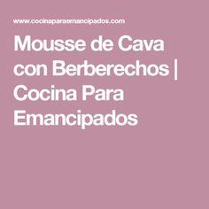 Mousse de Cava con Berberechos | Cocina Para Emancipados