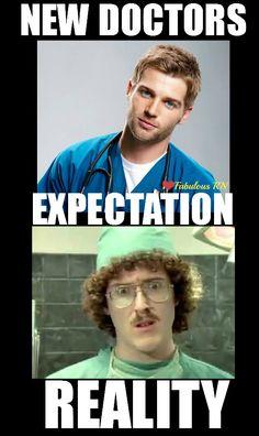 New doctors. Expectation/reality. Nurse humor. Nursing funny. Registered Nurses. RN.